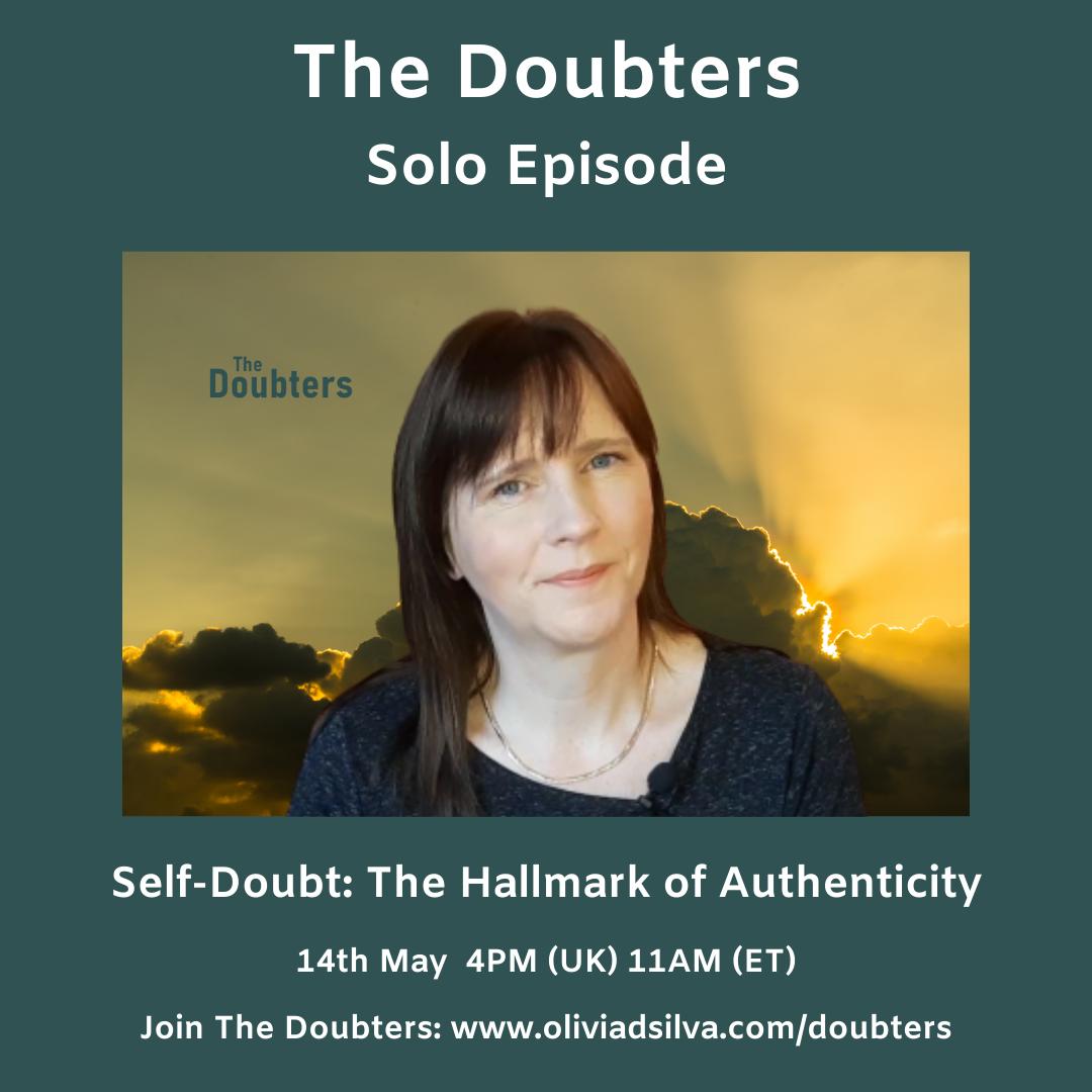 Episode 11: Self-Doubt: The Hallmark of Authenticity